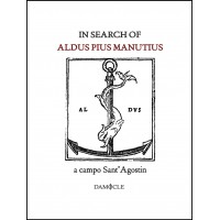 In search of Aldus Pius Manutius a campo Sant'Agostin, Johannes M. P. Knoops