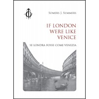 If London were like Venice – Se Londra fosse come Venezia, Somers J. Summers