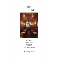 Rita Bottoms, Venice: Writing Under the Influence